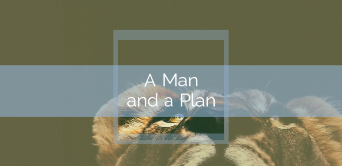 A Man and a Plan
