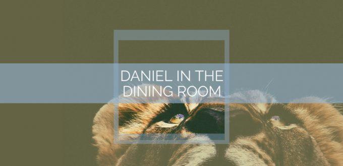Daniel in the Dining Room