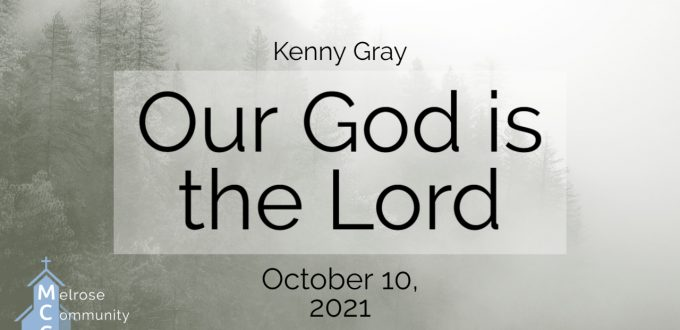 Our God is the Lord