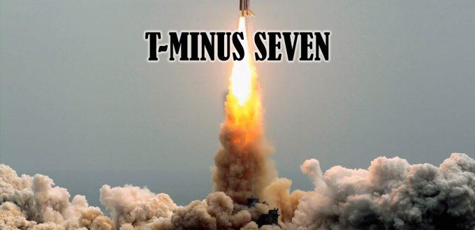 T-Minus Seven