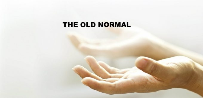 The Old Normal